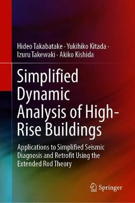 Simplified Dynamic Analysis of High-Rise Buildings: Applications to Simplified Seismic Diagnosis and Retrofit Using the Extended Rod Theory (Hardback)