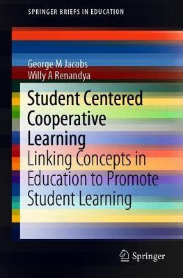 Student Centered Cooperative Learning: Linking Concepts in Education to Promote Student Learning - SpringerBriefs in Education (Paperback)