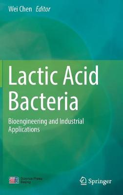 Lactic Acid Bacteria: Bioengineering and Industrial Applications (Hardback)