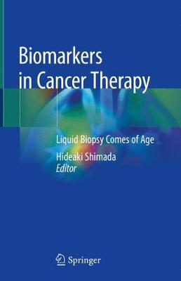 Biomarkers in Cancer Therapy: Liquid Biopsy Comes of Age (Hardback)