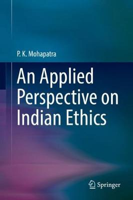 An Applied Perspective on Indian Ethics (Hardback)
