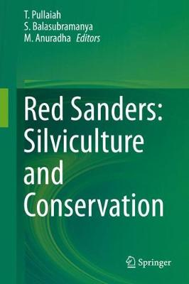 Red Sanders : Silviculture and Conservation (Hardback)