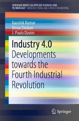 Industry 4.0: Developments towards the Fourth Industrial Revolution - Manufacturing and Surface Engineering (Paperback)