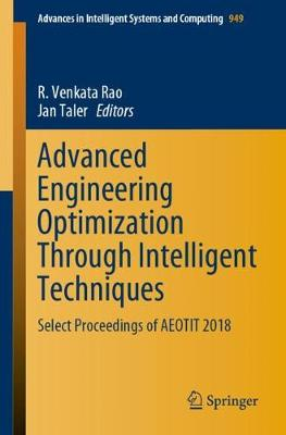 Advanced Engineering Optimization Through Intelligent Techniques: Select Proceedings of AEOTIT 2018 - Advances in Intelligent Systems and Computing 949 (Paperback)