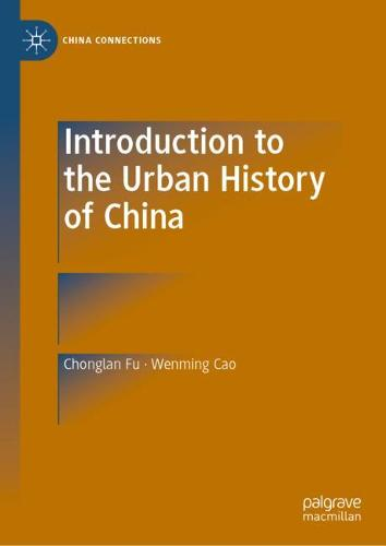 Introduction to the Urban History of China - China Connections (Hardback)