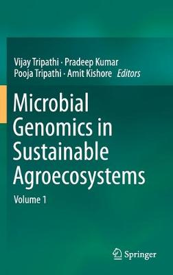 Microbial Genomics in Sustainable Agroecosystems: Volume 1 (Hardback)