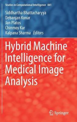 Hybrid Machine Intelligence for Medical Image Analysis - Studies in Computational Intelligence 841 (Hardback)