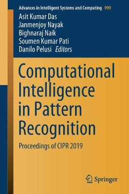Computational Intelligence in Pattern Recognition: Proceedings of CIPR 2019 - Advances in Intelligent Systems and Computing 999 (Paperback)