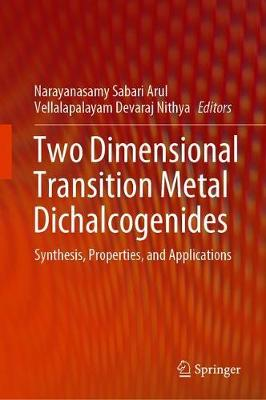 Two Dimensional Transition Metal Dichalcogenides: Synthesis, Properties, and Applications (Hardback)