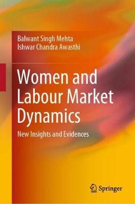 Women and Labour Market Dynamics: New Insights and Evidences (Hardback)