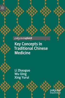 Key Concepts in Traditional Chinese Medicine (Hardback)