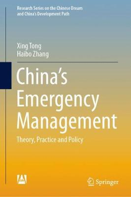 China's Emergency Management: Theory, Practice and Policy - Research Series on the Chinese Dream and China's Development Path (Hardback)