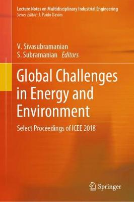 Global Challenges in Energy and Environment: Select Proceedings of ICEE 2018 - Lecture Notes on Multidisciplinary Industrial Engineering (Hardback)