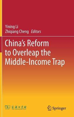 China's Reform to Overleap the Middle-Income Trap (Hardback)