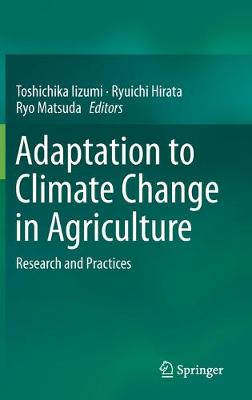 Adaptation to Climate Change in Agriculture: Research and Practices (Hardback)