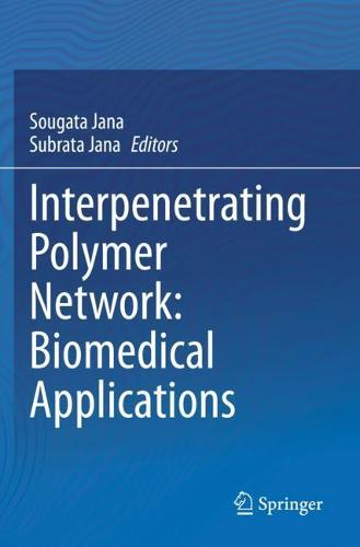 Interpenetrating Polymer Network: Biomedical Applications (Paperback)