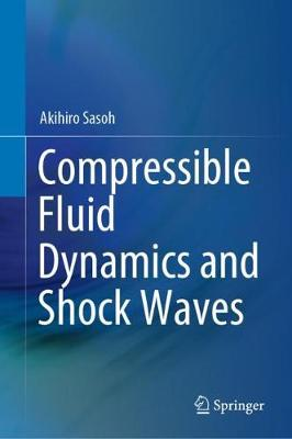 Compressible Fluid Dynamics and Shock Waves (Hardback)