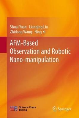 AFM-Based Observation and Robotic Nano-manipulation (Hardback)