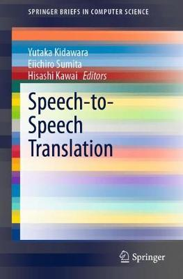 Speech-to-Speech Translation - SpringerBriefs in Computer Science (Paperback)