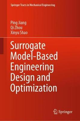 Surrogate Model-Based Engineering Design and Optimization - Springer Tracts in Mechanical Engineering (Hardback)