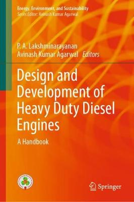 Design and Development of Heavy Duty Diesel Engines: A Handbook - Energy, Environment, and Sustainability (Hardback)