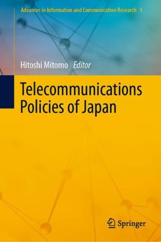 Telecommunications Policies of Japan - Advances in Information and Communication Research 1 (Hardback)