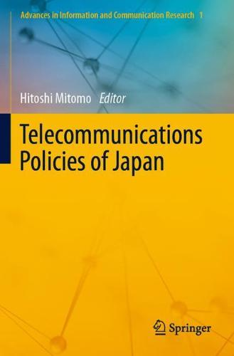Telecommunications Policies of Japan - Advances in Information and Communication Research 1 (Paperback)
