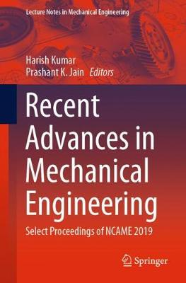 Recent Advances in Mechanical Engineering: Select Proceedings of NCAME 2019 - Lecture Notes in Mechanical Engineering (Paperback)