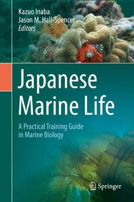 Japanese Marine Life: A Practical Training Guide in Marine Biology (Hardback)