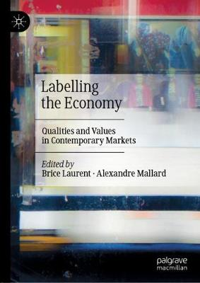 Labelling the Economy: Qualities and Values in Contemporary Markets (Hardback)