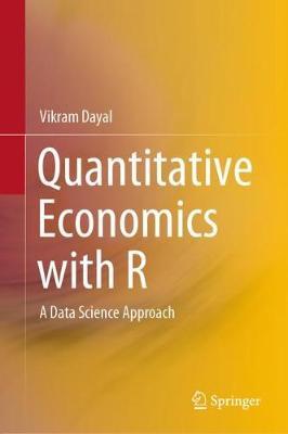Quantitative Economics with R: A Data Science Approach (Hardback)