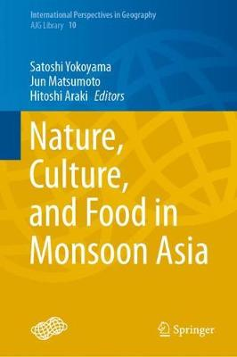 Nature, Culture, and Food in Monsoon Asia - International Perspectives in Geography 10 (Hardback)
