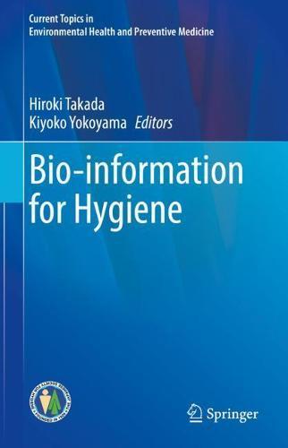 Bio-information for Hygiene - Current Topics in Environmental Health and Preventive Medicine (Hardback)