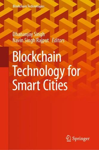 Blockchain Technology for Smart Cities - Blockchain Technologies (Hardback)