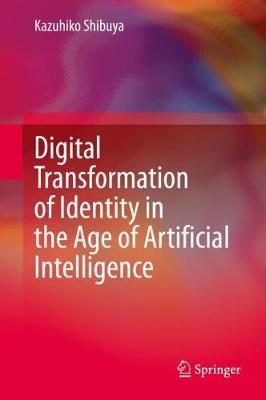 Digital Transformation of Identity in the Age of Artificial Intelligence (Hardback)