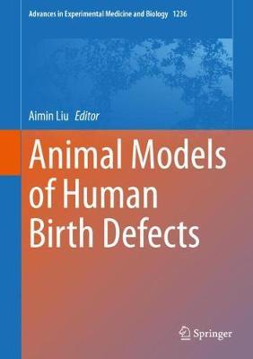 Animal Models of Human Birth Defects - Advances in Experimental Medicine and Biology 1236 (Hardback)