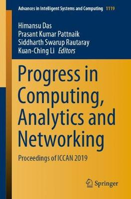 Progress in Computing, Analytics and Networking: Proceedings of ICCAN 2019 - Advances in Intelligent Systems and Computing 1119 (Paperback)