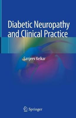 Diabetic Neuropathy and Clinical Practice (Hardback)