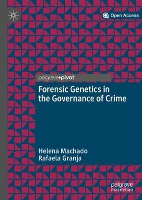 Forensic Genetics in the Governance of Crime (Hardback)