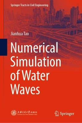 Numerical Simulation of Water Waves - Springer Tracts in Civil Engineering (Hardback)