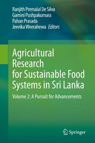 Agricultural Research for Sustainable Food Systems in Sri Lanka: Volume 2: A Pursuit for Advancements (Hardback)