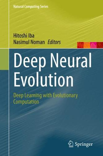 Deep Neural Evolution: Deep Learning with Evolutionary Computation - Natural Computing Series (Hardback)