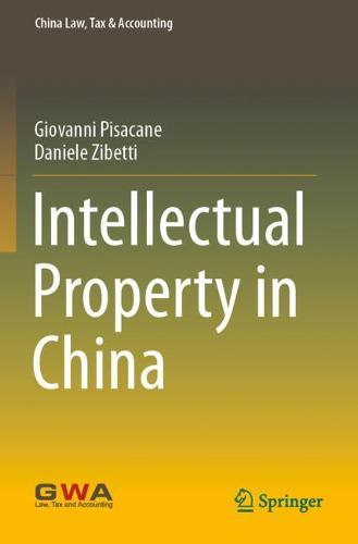 Intellectual Property in China - China Law, Tax & Accounting (Paperback)