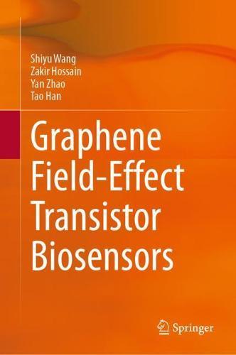 Graphene Field-Effect Transistor Biosensors (Hardback)