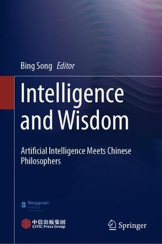 Intelligence and Wisdom: AI Meets Chinese Philosophers (Hardback)