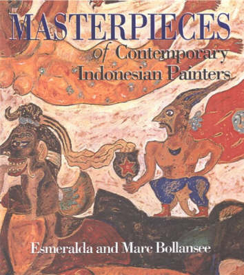 Masterpieces of Contemporary Indonesian Painters (Hardback)