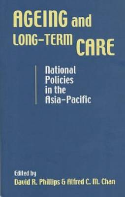 Ageing and Long-Term Care: National Policies in the Asia-Pacific: 26 - Social Issues in South East Asia No 26 (Paperback)