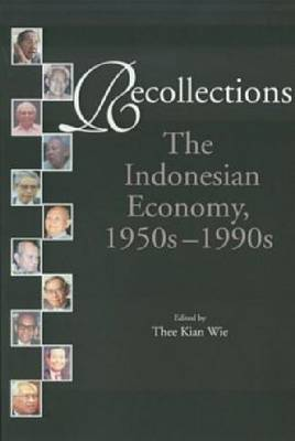 Recollections: The Indonesian Economy, 1950s-1990s (Paperback)