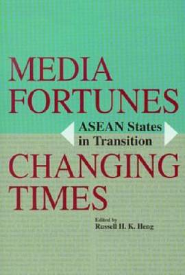 Media Fortunes, Changing Times: ASEAN States in Transition (Hardback)