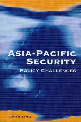 Asia-Pacific Security: Policy Challenges (Paperback)